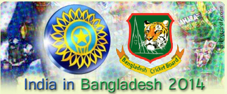 India vs Bangladesh Cricket Series 2014